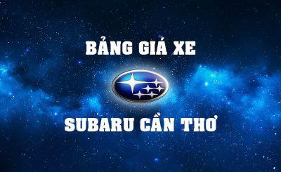 Bảng giá xe Subaru Cần Thơ