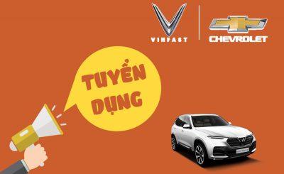 Đại lý 5S Vinfast & Chevrolet Tuyển Dụng